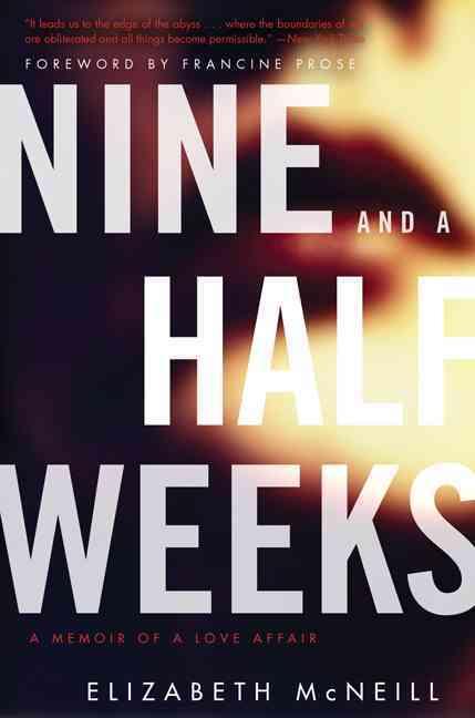 Nine and a Half Weeks By McNeill, Elizabeth